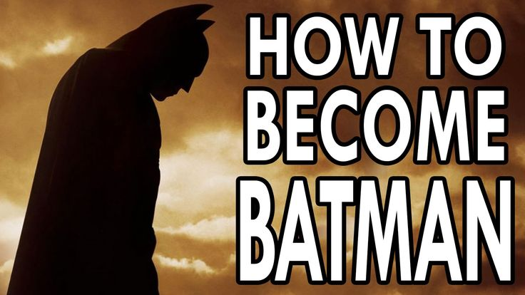 How to Become Batman - EPIC HOW TO