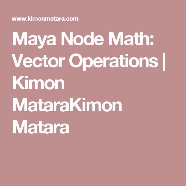 Maya Node Math: Vector Operations | Kimon MataraKimon Matara