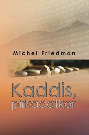 Michel Friedman - Kaddis, pirkadatkor