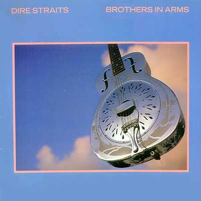 "Dire Straits - Brothers in Arms album cover    ""So Far Away"", ""Money for Nothing"" (Knopfler, Sting) and ""Walk of Life""   come to mind when I hear this album..."