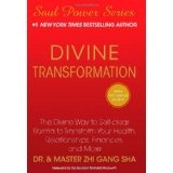 Divine Transformation: The Divine Way to Self-clear Karma to Transform Your Health, Relationships, Finances, and More (Soul Power) (Hardcover)By Zhi Gang Sha