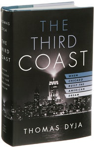 'The Third Coast,' a History of Chicago by Thomas Dyja - NYTimes.com