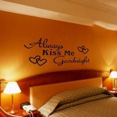 Always Kiss Me goodnight wall decal, would be cute in babies room too