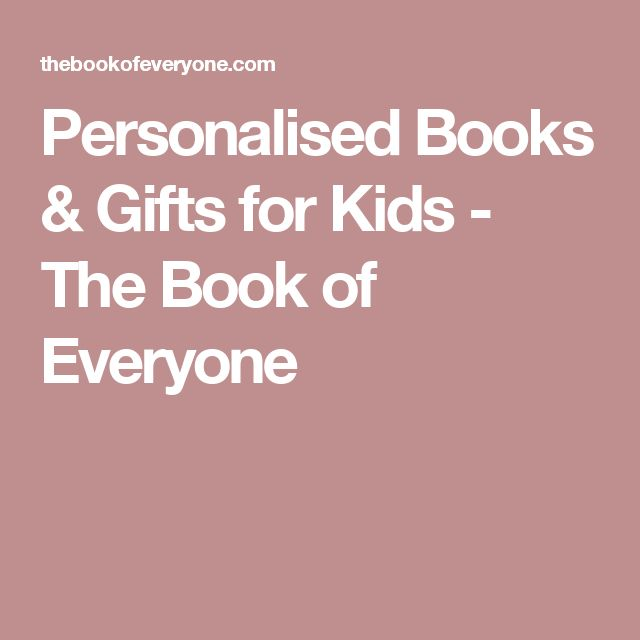 Personalised Books & Gifts for Kids - The Book of Everyone