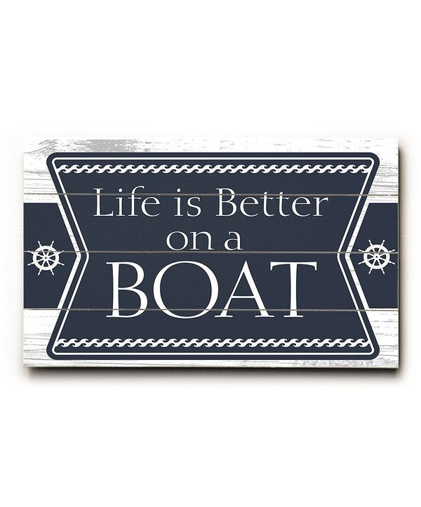 Take a look at this 'Life is Better on a Boat' Wall Sign on zulily today!