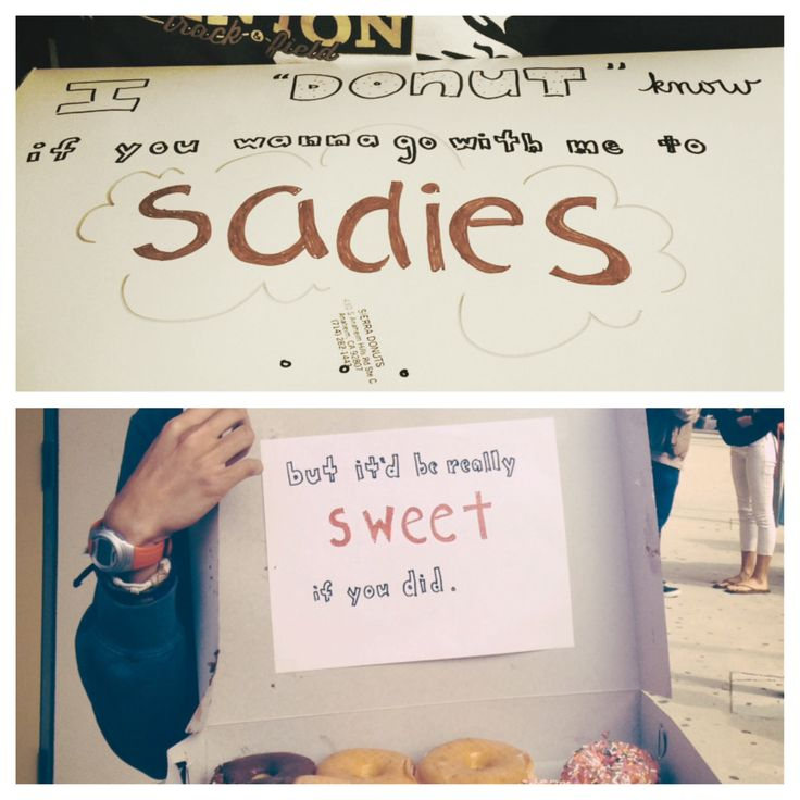How I Asked My Date To Sadie S Quot I Donut Know If You
