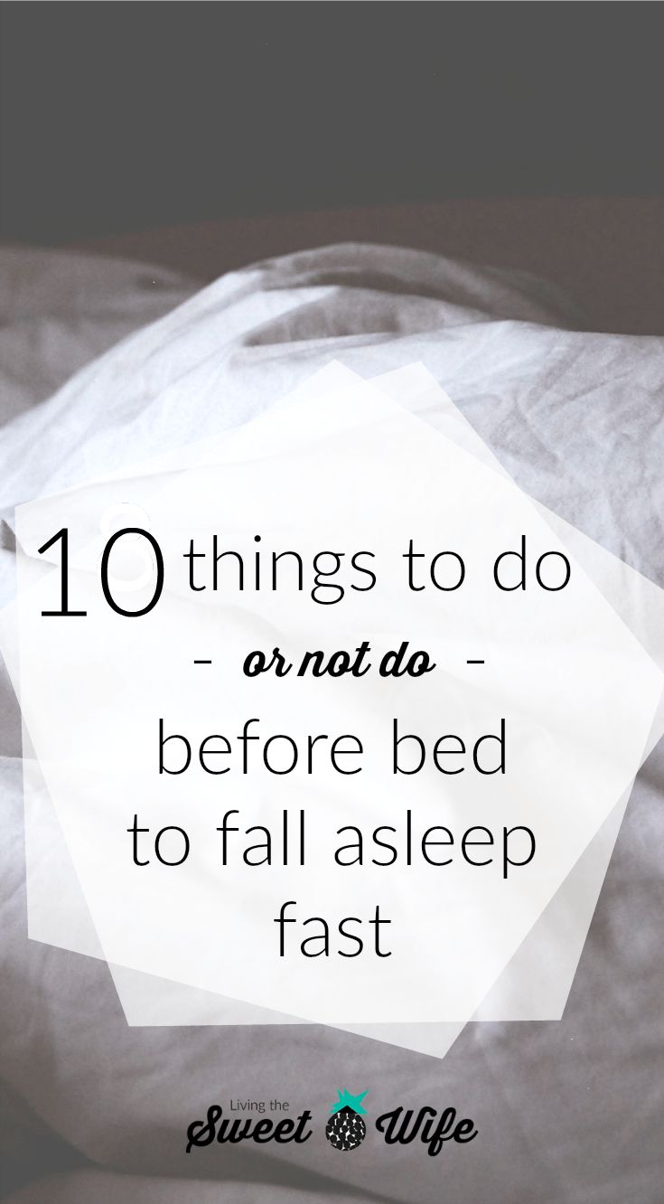 10 Things To Do (or Not Do) Before Bed To Fall Asleep Fast