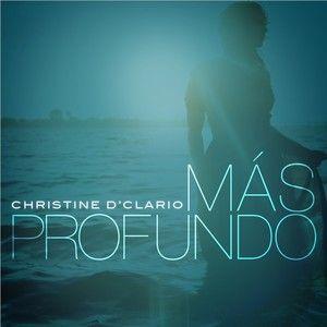 Más Profundo Por Christine D'Clario