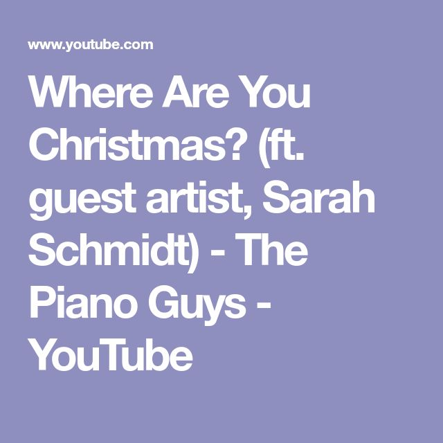 Where Are You Christmas? (ft. guest artist, Sarah Schmidt) - The Piano Guys - YouTube