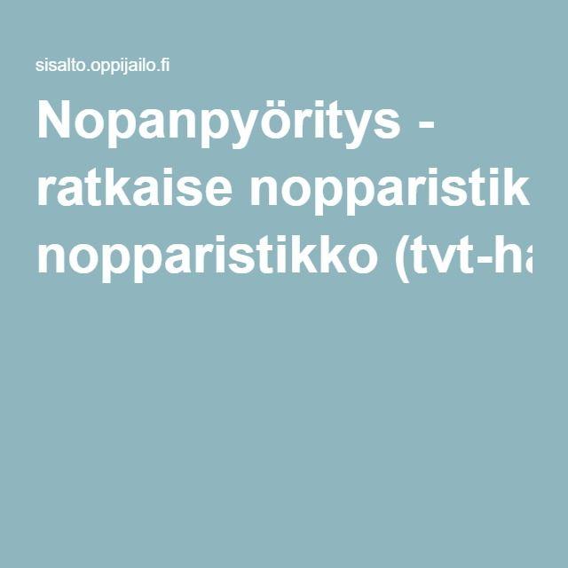 Nopanpyöritys - ratkaise nopparistikko (tvt-harjoitus).