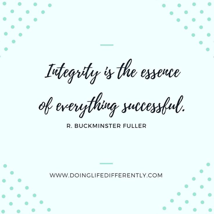 """Integrity is the essence of everything successful"" R. Buckminster Fuller.  Buckminster Fuller is a fascinating man - he has many thoughts on why do we need to work a 40hr week.. and this was back in the 1940's.  Obviously some people stopped asking that question many years ago.  Dr John Demartini says ""the quality of the questions you ask determines the quality of your life"" - so if you aren't asking  Why am I working a 40hr week - there is the quality of your life... all work little play…"