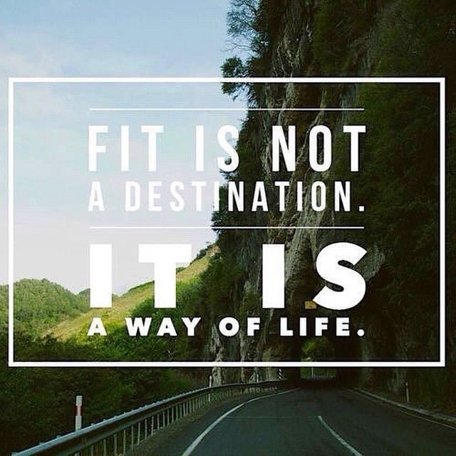 Fit Is Not A Destination. It Is A Way Of Life quotes quote fitness exercise fitness quotes workout quotes exercise quotes