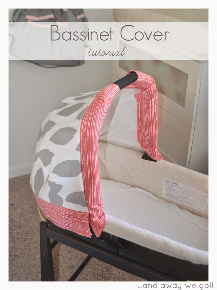 A Bassinet Cover Tutorial                                                                                                                                                                                 More