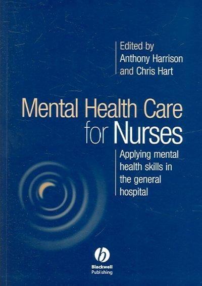 Mental Health Care for Nurses: Applying Mental Health Skills in the General Hospital