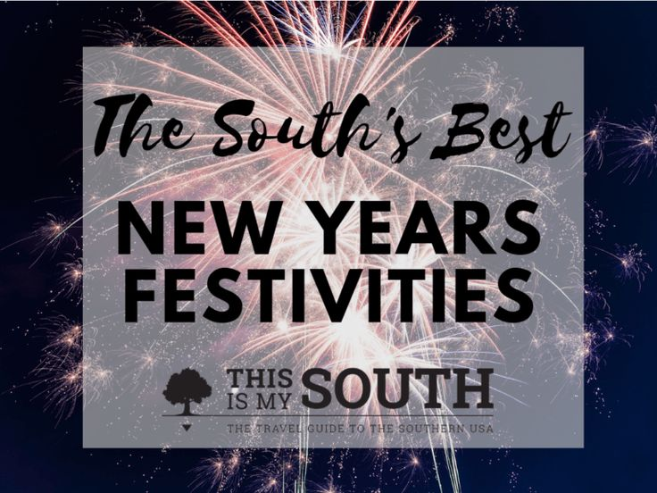 The South's Best New Year's Eve Celebrations New year's