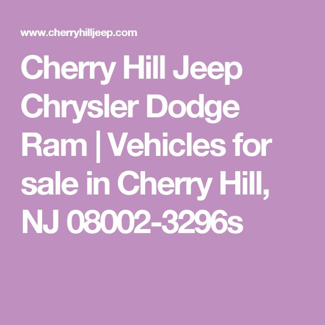 Cherry Hill Jeep Chrysler Dodge Ram | Vehicles for sale in Cherry Hill, NJ 08002-3296s