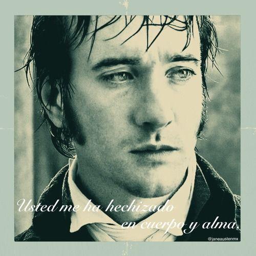 """""""Usted me ha hechizado en cuerpo y alma."""" Jane Austen, Orgullo y Prejuicio."""