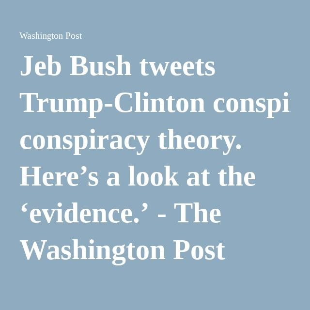 you better believe it .....trump in bed with hillary to help her win.......Jeb Bush tweets Trump-Clinton conspiracy theory. Here's a look at the 'evidence.' - The Washington Post