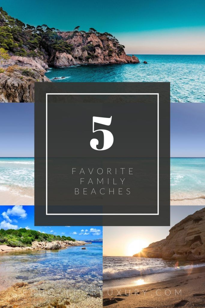 5 Favorite Beach Destinations For Families Frugal For Luxury Family Beach Trip Luxury Family Travel Best Family Beaches