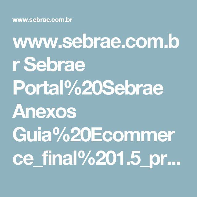www.sebrae.com.br Sebrae Portal%20Sebrae Anexos Guia%20Ecommerce_final%201.5_print.pdf