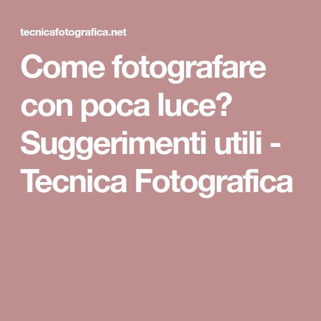 Come fotografare con poca luce? Suggerimenti utili - Tecnica Fotografica