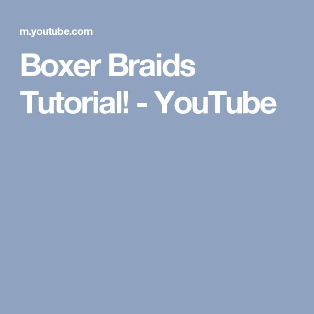 Boxer Braids Tutorial! – YouTube – #Boxer #boxerbr…