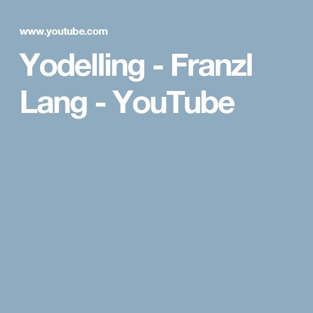 Yodelling - Franzl Lang - YouTube