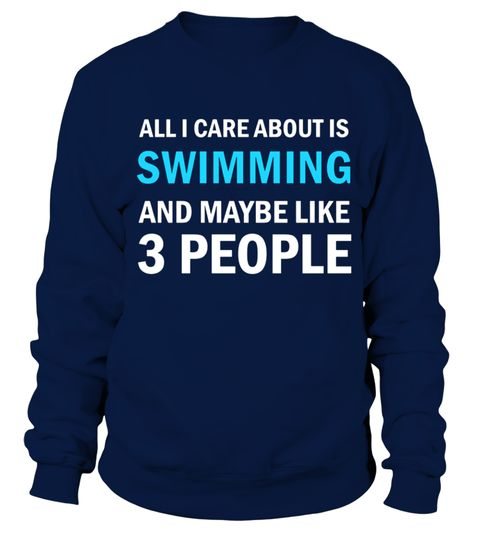# All I Care About is Swimming quote T Shirt .  All I Care About is Swimming quote T-Shirt Swimming, Pool, The, Olympic, Games, Water, evolution, funny, humor, man, silhouette, swimming