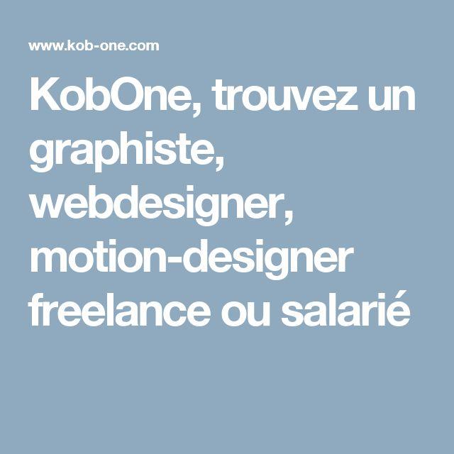 KobOne, trouvez un graphiste, webdesigner, motion-designer freelance ou salarié