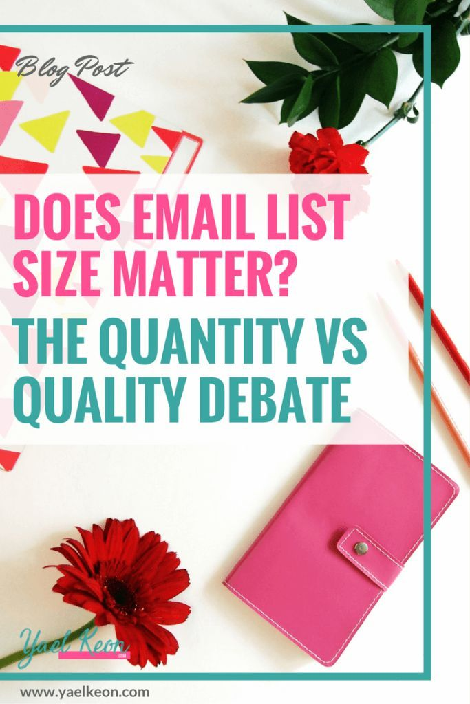 Does Email List Size Matter? The Quantity v.s. Quality Debate // Yael Keon