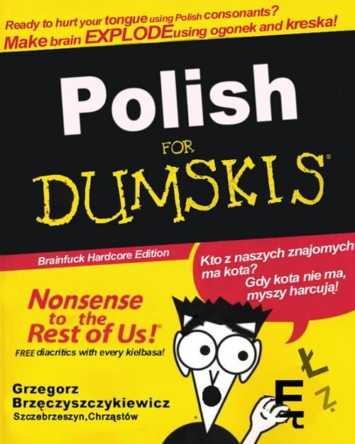 The Polish language is referred to as Polszczyzna (TPA/MPL: Pòlščŷz͆na; SPA/MPL: Polski) in Poland. Prolonged use of Polish causes tongue injuries, temporary loss of orientation, serious social withdrawal and/or general confusion leading to spontaneous boarding of unscheduled airline flights to some exotic locales where Polish has not made significant inroads (yet).  edit History of Polish language Nobody really knows who is responsible for the introduction of the Polish language to the...