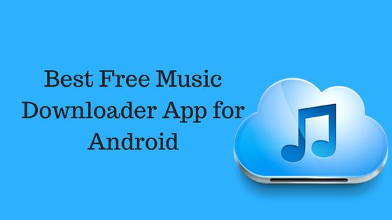15 Best Free Music Download App for #Android 2017  #MusicDownloadApp #FreeMusicDownload #MP3MusicDownload #FreeMusicDownloader