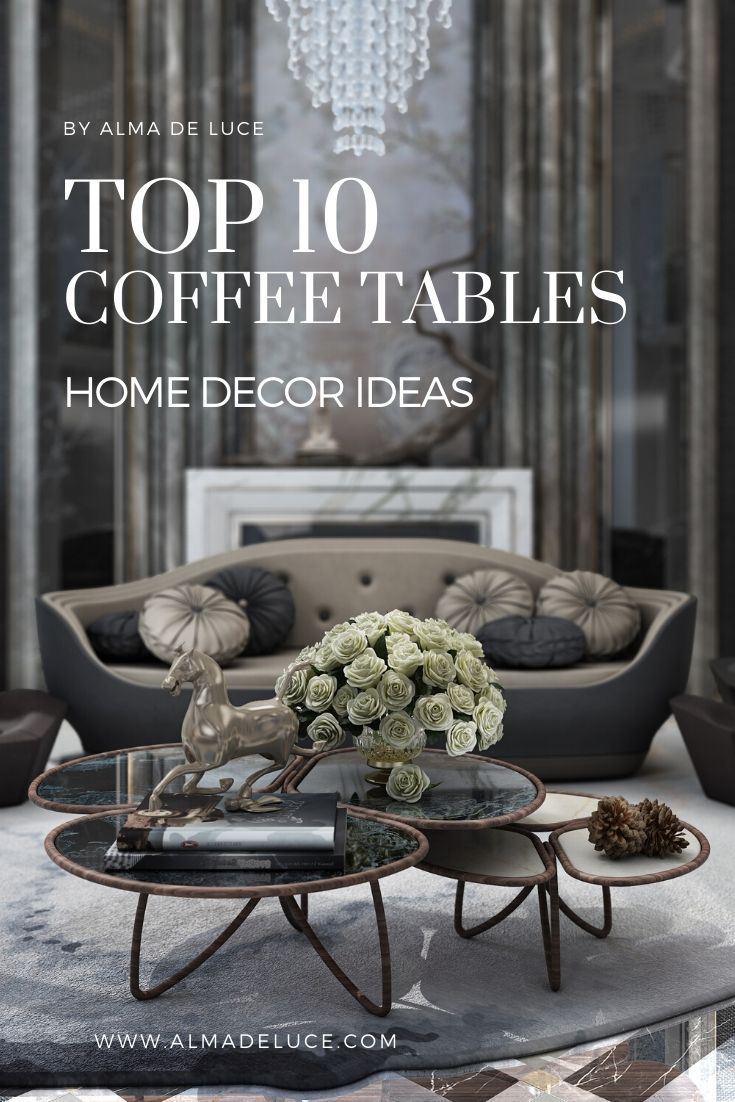 10 Top Coffee Table Ideas For Home Décor Luxury Living Roo