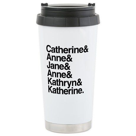 A travel mug that brings together all of Henry VIII's wives.   30 Gloriously Nerdy Presents That'll Delight History Buffs