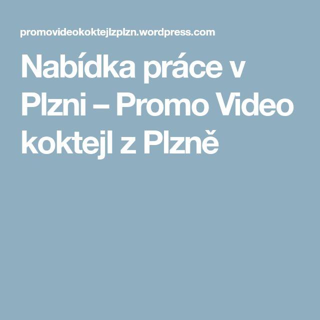 Nabídka práce v Plzni – Promo Video koktejl z Plzně