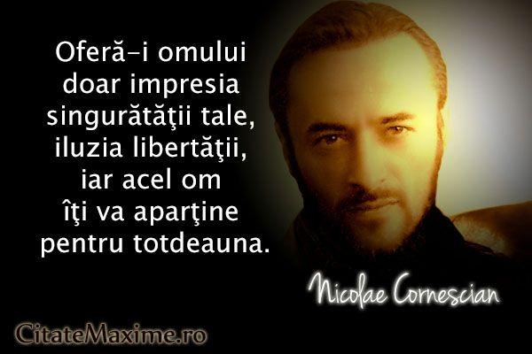 """""""Ofera-i omului doar impresia singuratatii tale, iluzia libertatii, iar acel om iti va apartine pentru totdeauna."""" #CitatImagine de Nicolae Cornescian Iti place acest #citat? ♥Distribuie♥ mai departe catre prietenii tai. #CitateImagini: #DeDragoste #Relatii #NicolaeCornescian #romania #quotes Vezi mai multe #citate pe http://citatemaxime.ro/"""