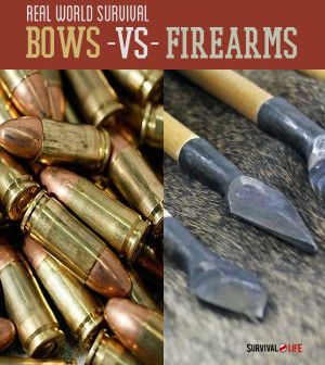 Real World Survival: Bows VS. Firearms | Know the difference with these two weapons. #SurvivalLife www.SurvivalLife.com