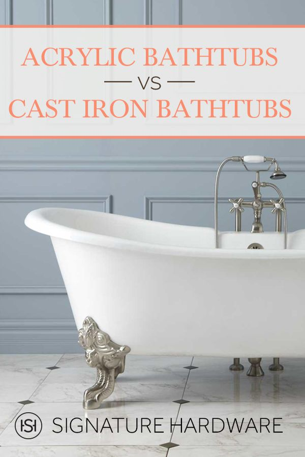 Acrylic Bathtubs Vs Cast Iron Bathtubs Cast Iron Bathtub