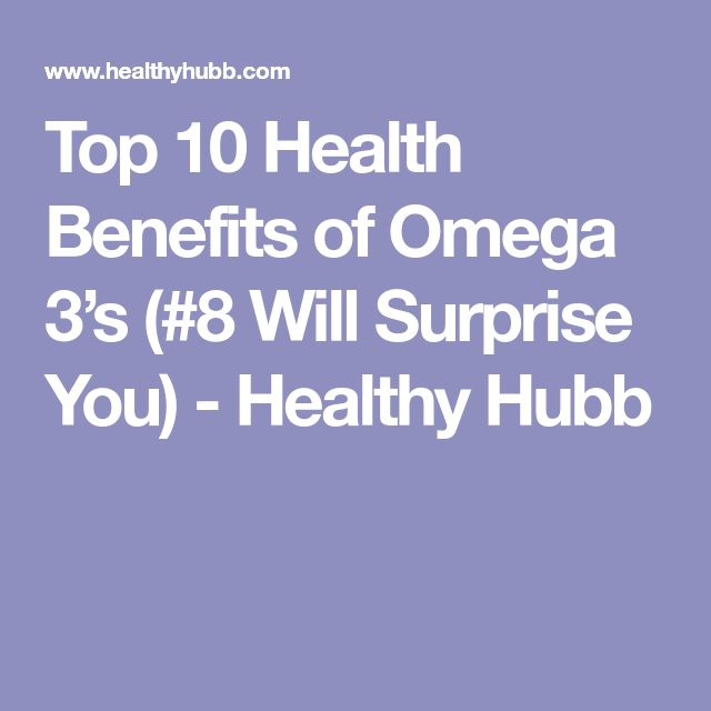 Top 10 Health Benefits of Omega 3's (#8 Will Surprise You) - Healthy Hubb