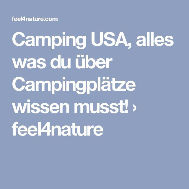 Camping USA, alles was du über Campingplätze wissen musst! › feel4nature
