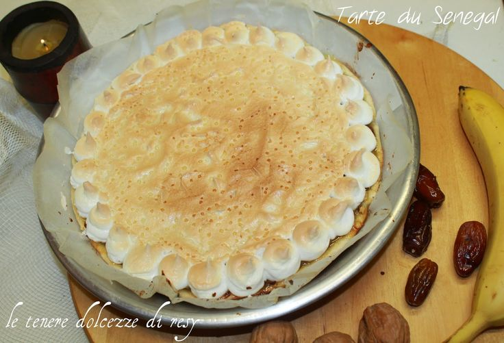 le tenere dolcezze di resy: Tarte du Sénégal - la torta meringata con ripieno di crema, banane, noci e datteri