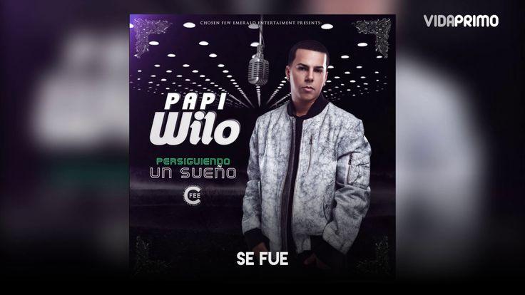 5. Papi Wilo - Se Fue [Official Audio]