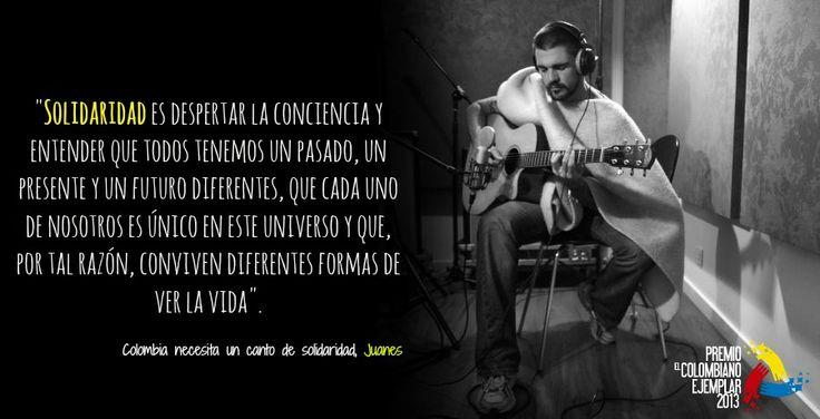 El cantante paisa Juanes, Colombiano Ejemplar en 2005, comparte en este texto exclusivo su apreciación sobre la solidaridad, ese valor que debería regir la vida de los seres humanos, que debería ser el motor que moviera las acciones de cada una de las personas que habita la Tierra.