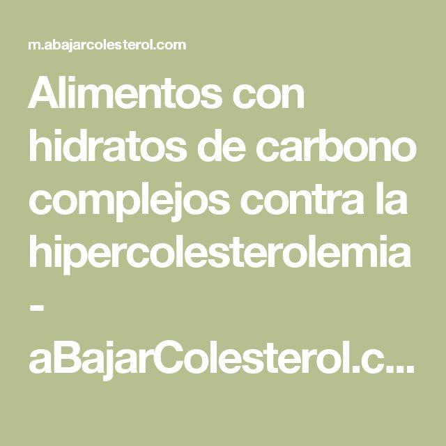 Alimentos con hidratos de carbono complejos contra la hipercolesterolemia - aBajarColesterol.com
