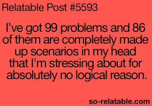 Pretty much sums up my life....