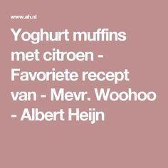 Yoghurt muffins met citroen - Favoriete recept van - Mevr. Woohoo - Albert Heijn