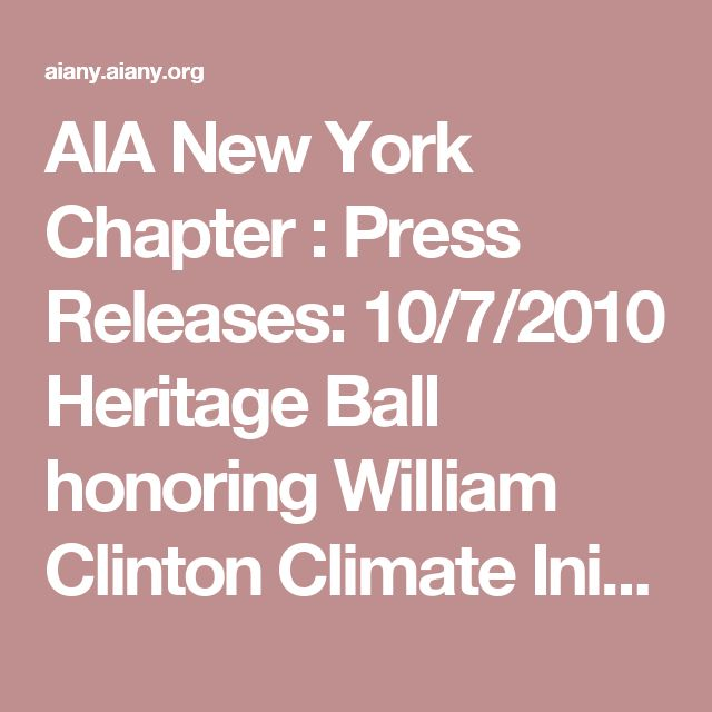 AIA New York Chapter : Press Releases: 10/7/2010 Heritage Ball honoring William Clinton Climate Initiative.