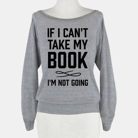 If I Can't Take My Book | T-Shirts, Tank Tops, Sweatshirts and Hoodies | HUMAN