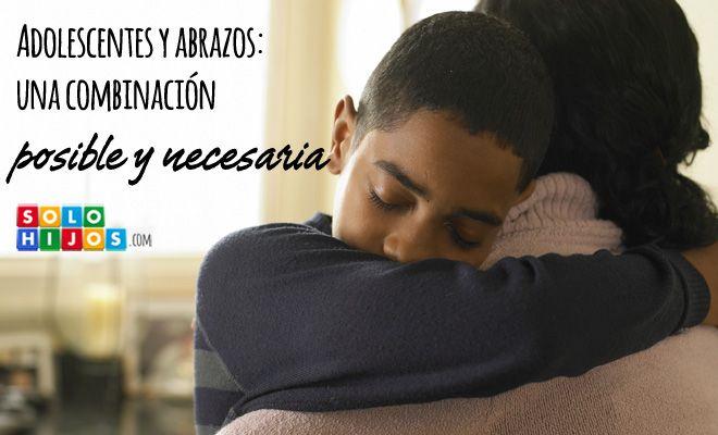 Adolescentes y abrazos: una combinación posible y necesaria