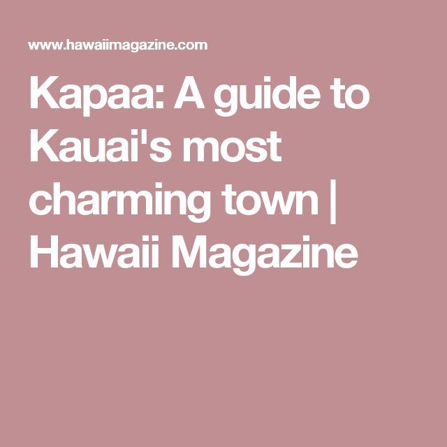 Kapaa: A guide to Kauai's most charming town | Hawaii Magazine